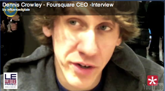 Interview Dennis Crowley – CEO Foursquare