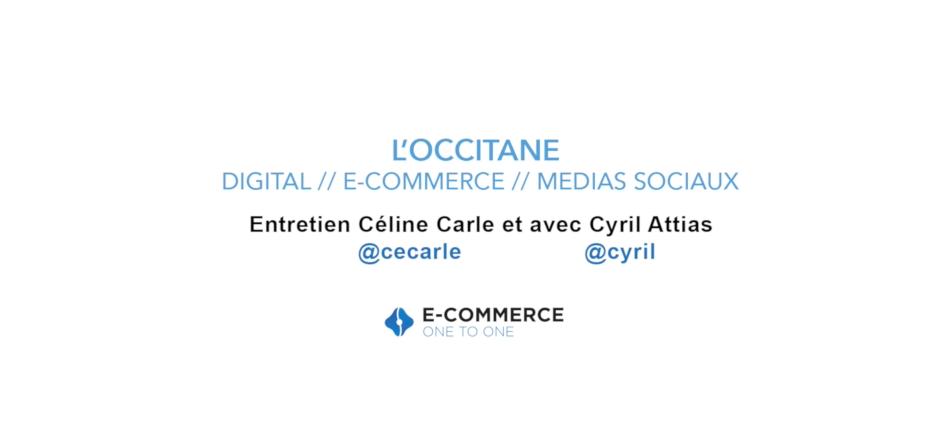 L'Occitane, le digital, l'E-Commerce et les médias sociaux.