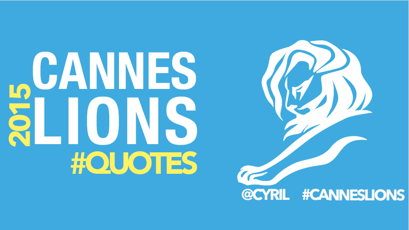 Les citations des #CannesLions2015